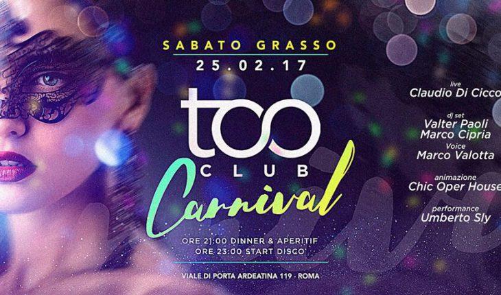 Too Club Carnevale Sabato 25 Febbraio 2017 - Sabato Grasso