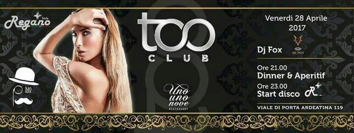 Discoteca Too Club Roma - 28 Aprile 2017