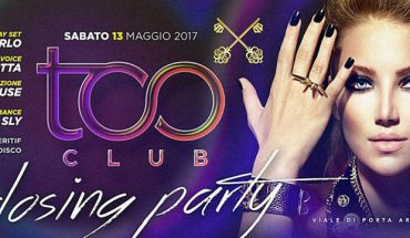 Too Club Sabato 13 Maggio 2017 Closing Party