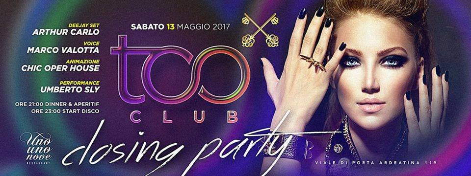 Too Club Sabato 13 Maggio 2017 Closing Party