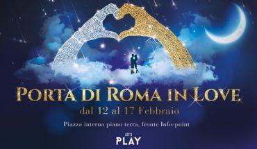 Porta di Roma San Valentino 2019